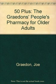 50 Plus :  The Graedons' People's Pharmacy for Older Adults