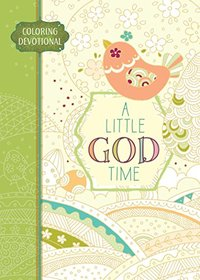 A Little God Time: Coloring Devotional (Majestic Expressions)