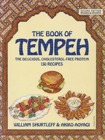 Book of Tempeh/the Delicious, Cholesterol-Free Protein, 130 Recipes (Harper Colophon Books)