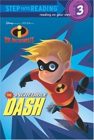 The Incredible Dash (The Incredibles Step into Reading, Step 3)