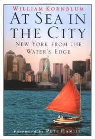 At Sea in the City : New York from the Water's Edge
