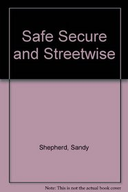 Safe Secure and Streetwise