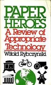 Paper heroes: A review of appropriate technology