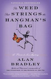 The Weed That Strings the Hangman's Bag (Flavia de Luce, Bk 2)