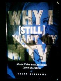 Why I (Still) Want My Mtv (Hampton Press Communication Series. Critical Bodies.)