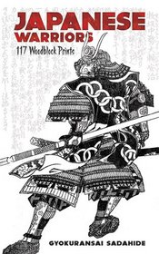 Japanese Warriors: 119 Woodblock Prints (Dover Fine Art, History of Art)