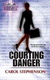 Courting Danger (Legal Weapons, Bk 1) (Silhouette Bombshell, No 51)