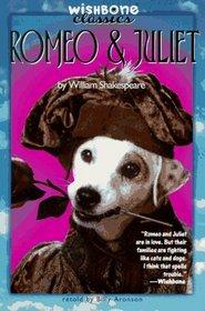 Romeo and Juliet (Wishbone Classic, Bk 3 )