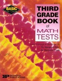 Third Grade Book of Math Tests (Basic, Not Boring)