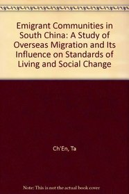 Emigrant Communities in South China: A Study of Overseas Migration and Its Influence on Standards of Living and Social Change