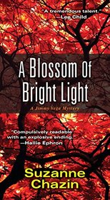 A Blossom of Bright Light (A Jimmy Vega Mystery)