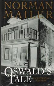 Oswald's Tale: : An American Mystery