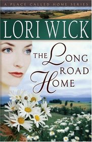 The Long Road Home (Place Called Home, Bk 3)
