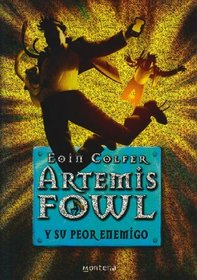 Artemis Fowl y su peor enemigo/ Artemis Fowl and the Time Paradox (Serie Infinita) (Spanish Edition)