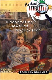 The Disappearing Jewel of Madagascar (Accidental Detectives, Bk 2)