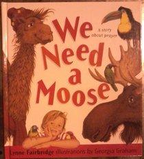 We Need a Moose