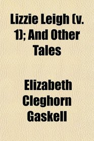 Lizzie Leigh (v. 1); And Other Tales