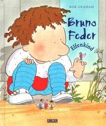 Bruno Feder, Elfenkind. ( Ab 4 J.).