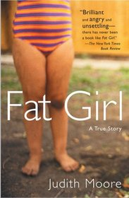 Fat Girl : A True Story