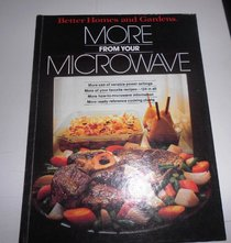 More From Your Microwave (Better Homes and Gardens Books)