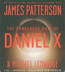 The Dangerous Days of Daniel X (Daniel X, Bk 1) (Audio CD) (Unabridged)