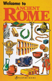 Welcome to Ancient Rome (Passport Books)