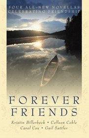 Forever Friends: Four All-New Novellas Celebrating Friendship