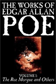 The Works of Edgar Allan Poe, Vol. I: The Rue Morgue and Others