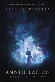 Annihilation: A Novel: Movie Tie-In Edition (The Southern Reach Trilogy)