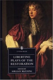 Libertine Plays of the Restoration (The Everyman Library)