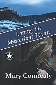 Loving the Mysterious Texan: A Texas Lawman Romantic Suspense: Garrison's Law Book 5