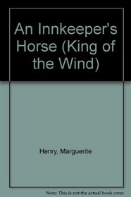 An Innkeeper's Horse (King of the Wind)