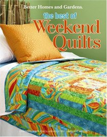 Better Homes and Gardens - The Best of Weekend Quilts (Leisure Arts #4571)