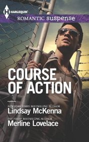 Course of Action: Out of Harm's Way / Any Time, Any Place (Harlequin Romantic Suspense, No 1775)