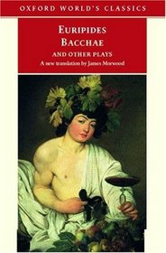 Bacchae and Other Plays (Oxford World's Classics)