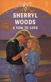 Vow To Love (Vows, Bk 6) (Silhouette Special Edition, No 885)