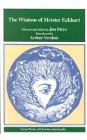 The Wisdom of Meister Eckhart (Great Works of Christian Spirituality Series, Volume 1)