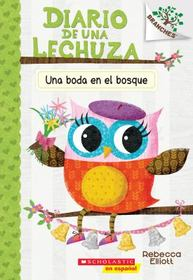 Una boda en el bosque: Un libro de la serie Branches (Diario de una Lechuza #3) (Spanish Edition)