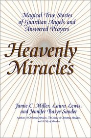 Heavenly Miracles LP : Magical True Stories of Guardian Angels and Answered Prayers