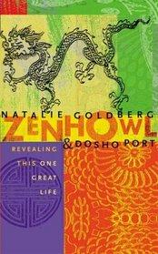 Zen Howl: Revealing This One Great Life
