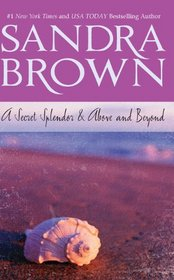 A Secret Splendor & Above and Beyond: A Secret Splendor\Above and Beyond