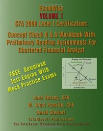 ExamWise� Volume 1 CFA 2008 Level I Certification With Preliminary Reading Assignments For Chartered Financial Analyst (With Download Software)
