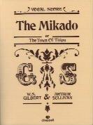 The Mikado (Gilbert & Sullivan Vocal Scores)