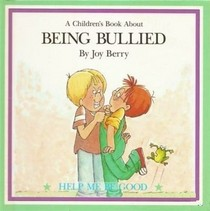 Being Bullied (A Children's Book About series)