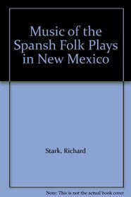 Music of the Spansh Folk Plays in New Mexico