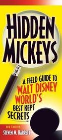 Hidden Mickeys, 2nd Edition : A Field Guide to Walt Disney World's Best Kept Secrets