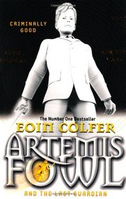 Artemis Fowl & the Last Guardian (Artemis Fowl, Bk 8)