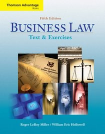 Business Law: Text and Exercises (with 2008 Online Research Guide): Text and Exercises (with 2008 Online Research Guide) (Thomson Advantage Books)