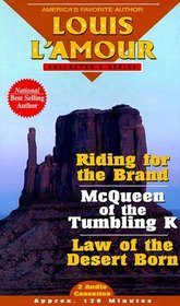 Riding for the Brand/McQueen of the Tumbling K/Law of the Desert Born (Louis L'Amour Collector)