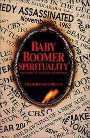 Baby Boomer Spirituality: Ten Essential Values of a Generation
